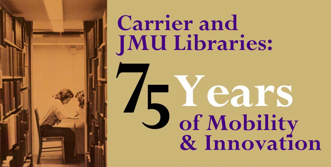 Carrier and JMU Libraries: 75 Years of Mobility and Innovation