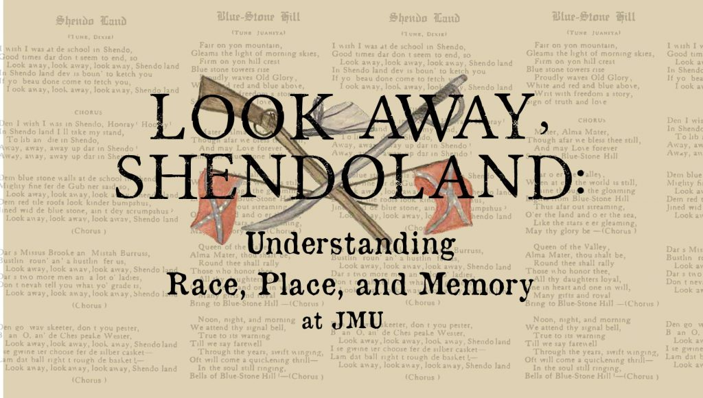 Look Away, Shendoland: Understanding Race, Place, and Memory at JMU
