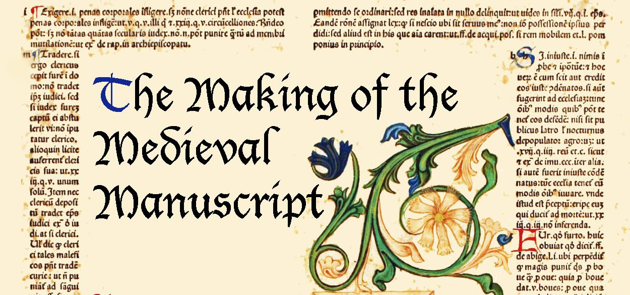 The Making of the Medieval Manuscript