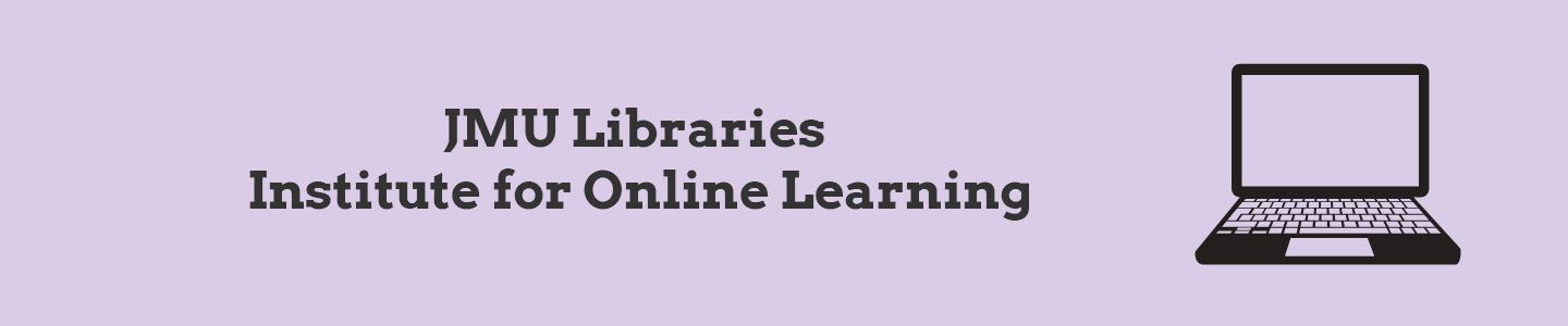JMU Libraries Institute for Online Learning
