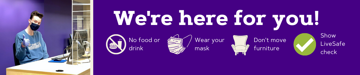 A banner that says we're here for you. There are icons with corresponding messages like no food or drink, wear your mask, don't move furniture, and show live safe check.